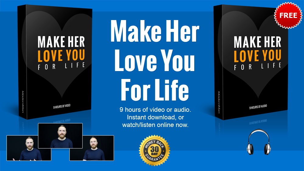 Make Her Love You For Life (free audio - limited time only)