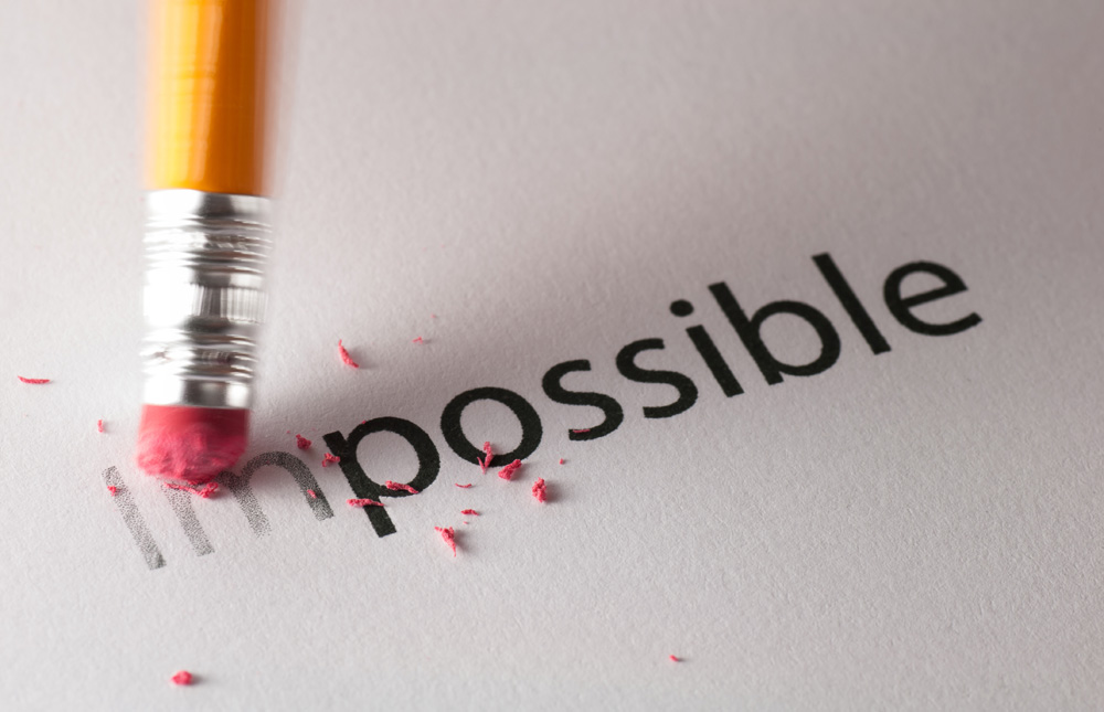 The impossible becomes possible when you keep pushing forward